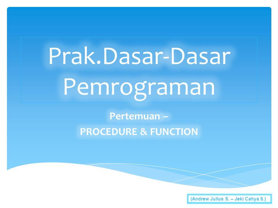  Sebuah program yang baik  modular programming (pemrograman terbagi/terpecah)  Dengan modular programming, program lebih mudah dibaca dan dimengerti.