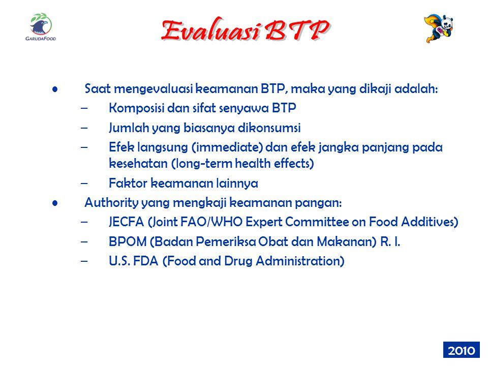 Saat mengevaluasi keamanan BTP, maka yang dikaji adalah: –K–Komposisi dan sifat senyawa BTP –J–Jumlah yang biasanya dikonsumsi –E–Efek langsung (immed