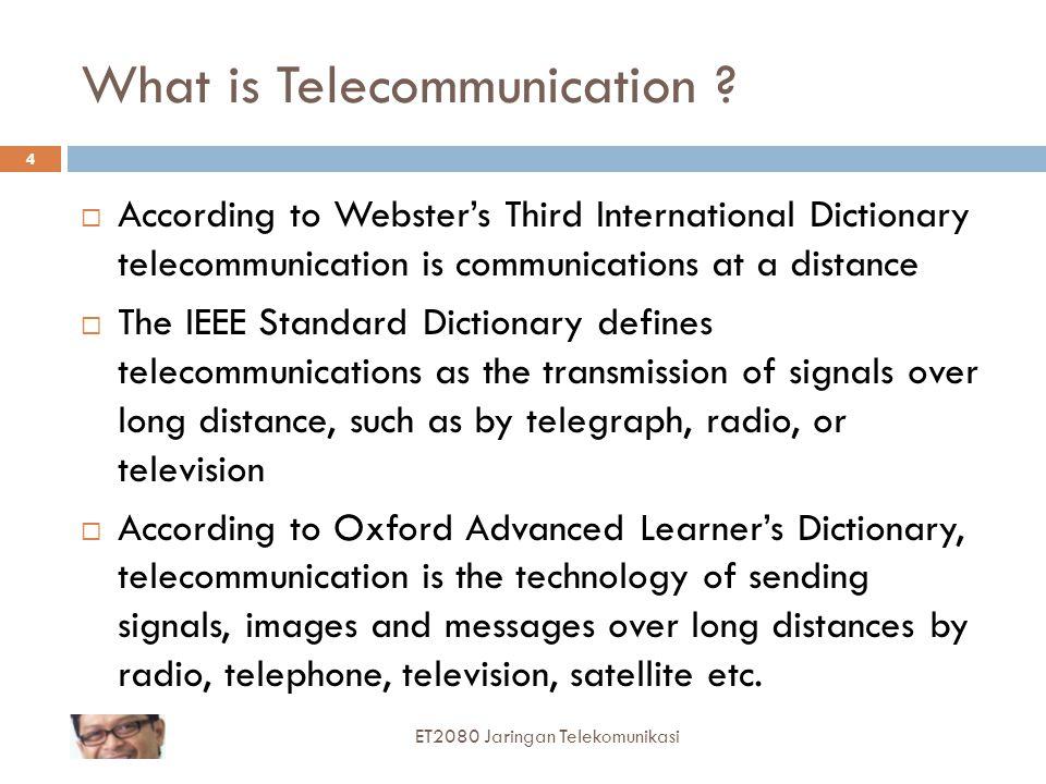 25  Tiga teknologi yang yang diperlukan untuk berkomunikasi melalui jaringan telekomunikasi:  Transmisi  Switching  Signaling ET2080 Jaringan Telekomunikasi