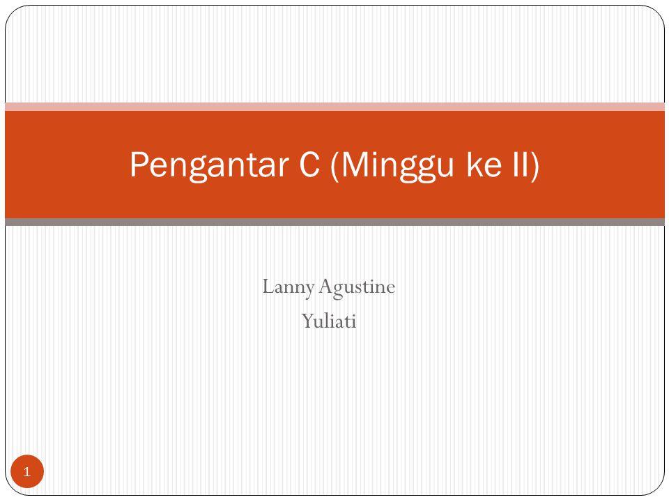 Lanny Agustine Yuliati Pengantar C (Minggu ke II) 1