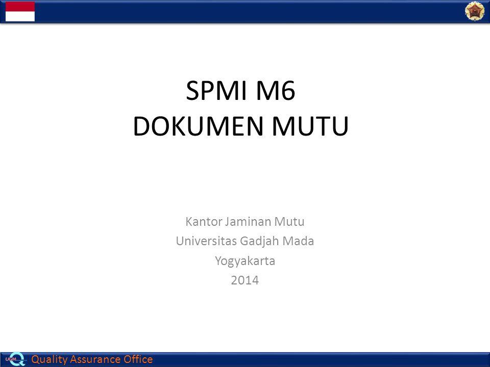 Quality Assurance Office SPMI M6 DOKUMEN MUTU Kantor Jaminan Mutu Universitas Gadjah Mada Yogyakarta 2014