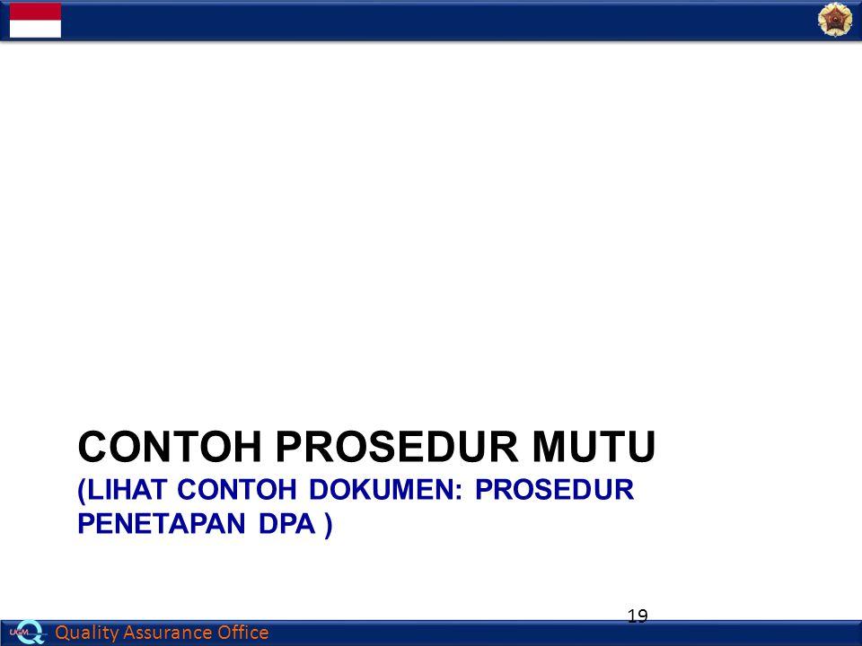 Quality Assurance Office CONTOH PROSEDUR MUTU (LIHAT CONTOH DOKUMEN: PROSEDUR PENETAPAN DPA ) 19