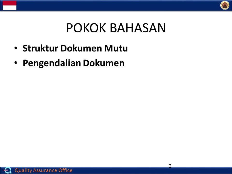 Quality Assurance Office POKOK BAHASAN Struktur Dokumen Mutu Pengendalian Dokumen 2
