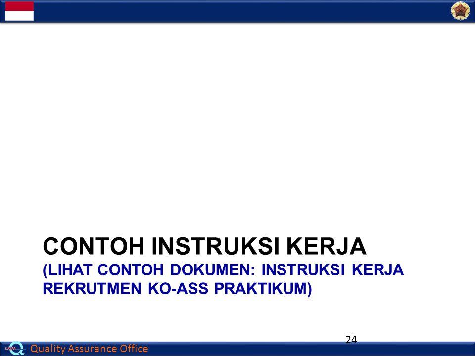 Quality Assurance Office CONTOH INSTRUKSI KERJA (LIHAT CONTOH DOKUMEN: INSTRUKSI KERJA REKRUTMEN KO-ASS PRAKTIKUM) 24
