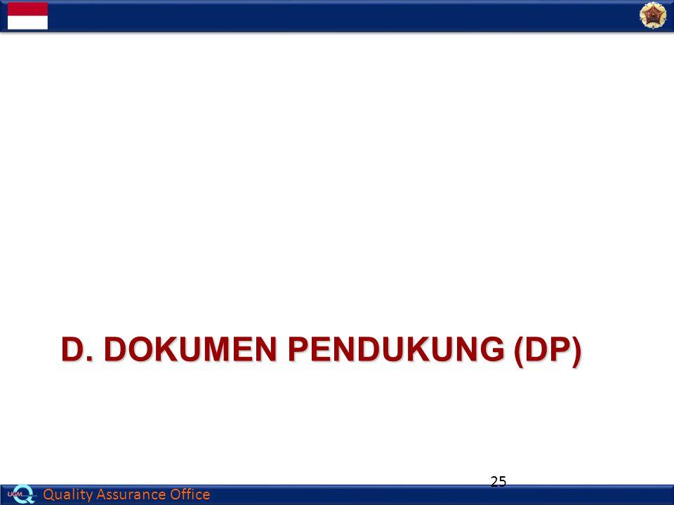 Quality Assurance Office D. DOKUMEN PENDUKUNG (DP) 25