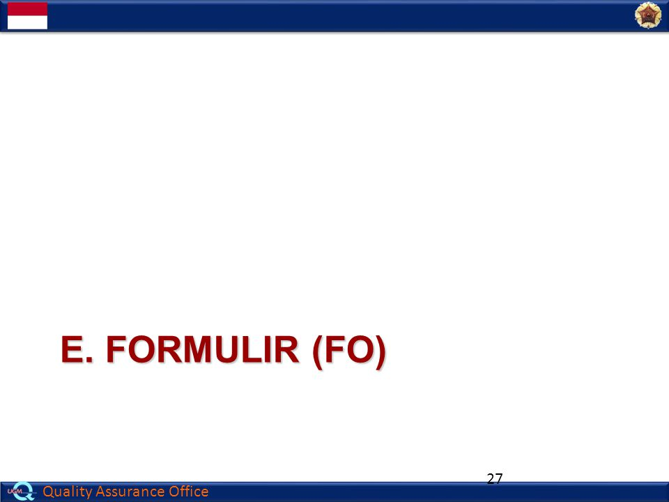 Quality Assurance Office E. FORMULIR (FO) 27