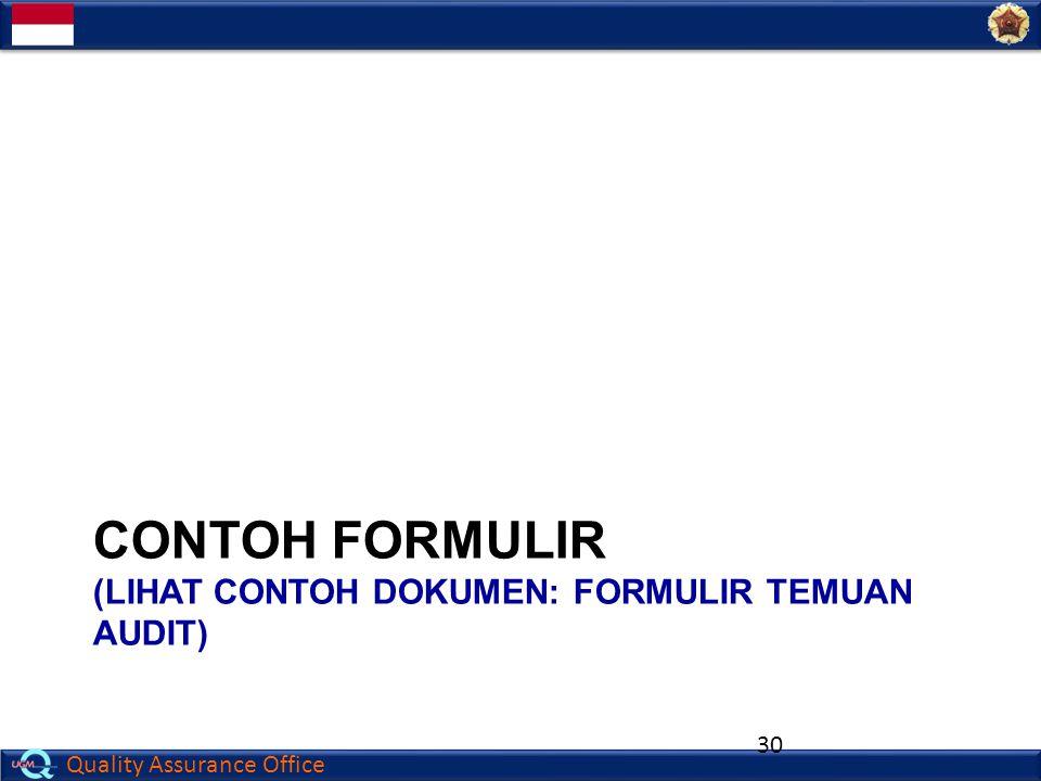 Quality Assurance Office CONTOH FORMULIR (LIHAT CONTOH DOKUMEN: FORMULIR TEMUAN AUDIT) 30