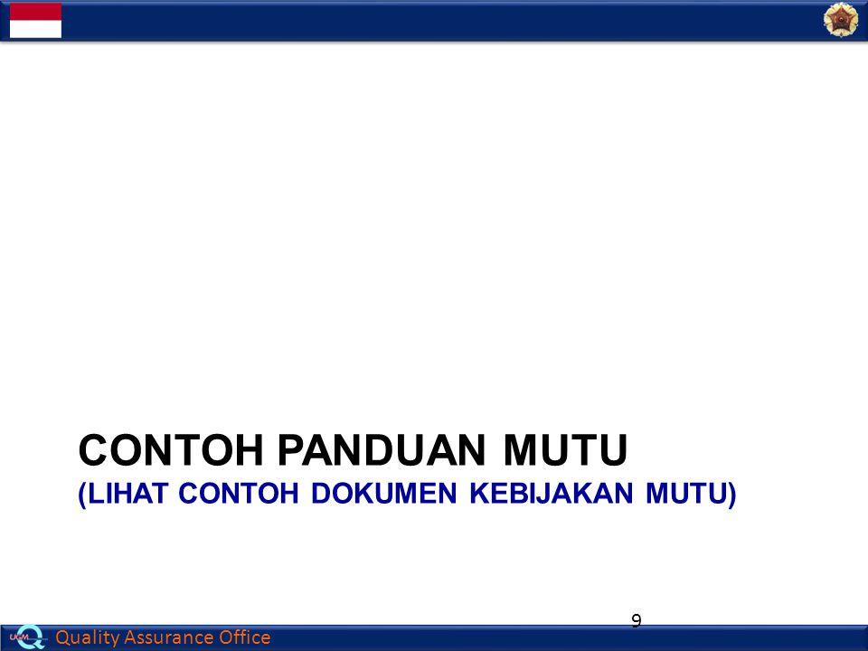 Quality Assurance Office CONTOH PANDUAN MUTU (LIHAT CONTOH DOKUMEN KEBIJAKAN MUTU) 9