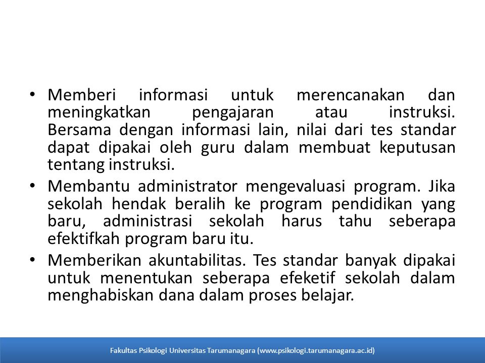Memberi informasi untuk merencanakan dan meningkatkan pengajaran atau instruksi.