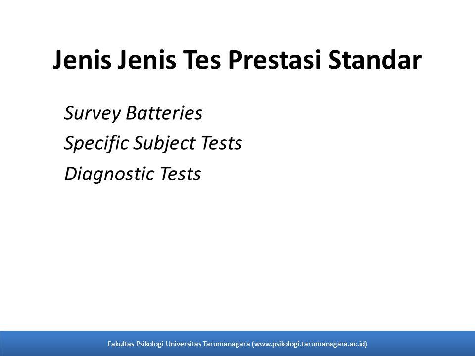 Survey Batteries Survey battery adalah sekelompok tes pokok persoalan individual yang di desain untuk murid level tertentu Beberapa tes yang umum adalah tes California Achievement, Terra Nova Compherensive Test for Basic Skills, lowa Tests of Basic Skills, Metropolitan Achievement Tests, dan Stanford Achievement Test Series.