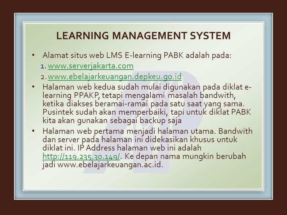 LEARNING MANAGEMENT SYSTEM Alamat situs web LMS E-learning PABK adalah pada: 1.www.serverjakarta.comwww.serverjakarta.com 2.www.ebelajarkeuangan.depke