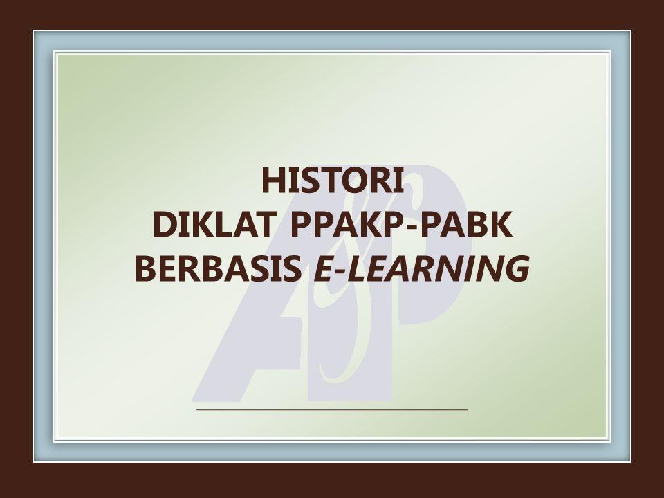 HISTORI DIKLAT PPAKP-PABK BERBASIS E-LEARNING