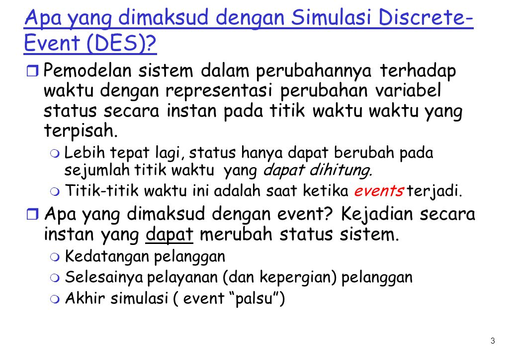 3 Apa yang dimaksud dengan Simulasi Discrete- Event (DES).