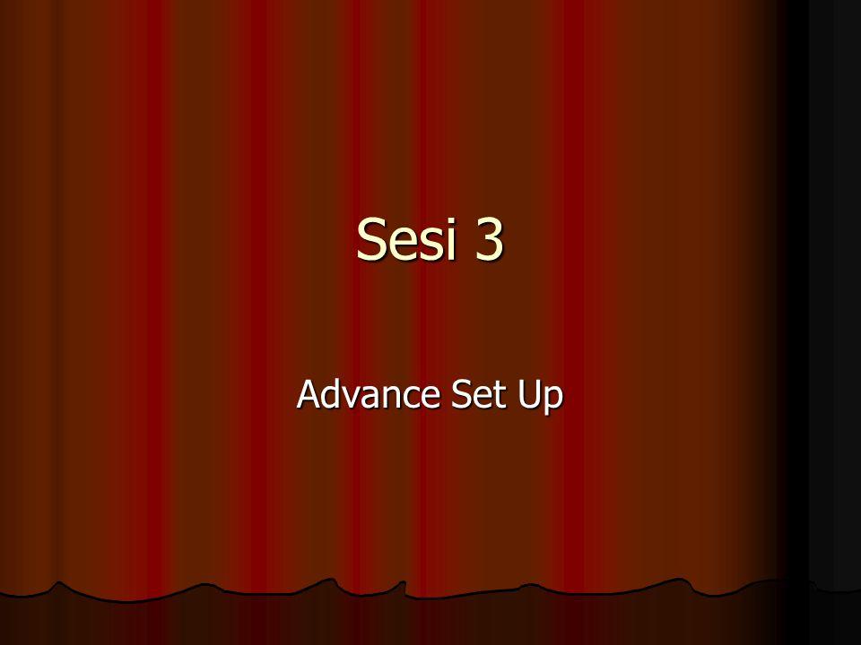 Sesi 3 Advance Set Up
