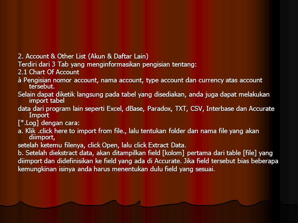 2. Account & Other List (Akun & Daftar Lain) Terdiri dari 3 Tab yang menginformasikan pengisian tentang: 2.1 Chart Of Account à Pengisian nomor accoun