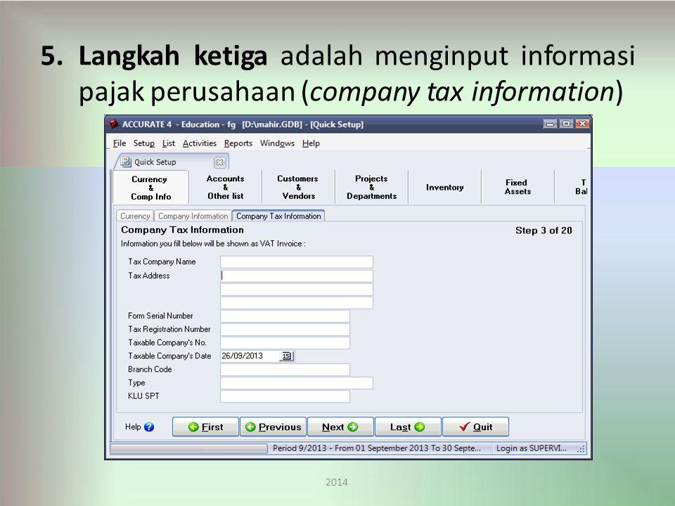 5.Langkahketigaadalahmenginputinformasi pajak perusahaan (company tax information) 2014