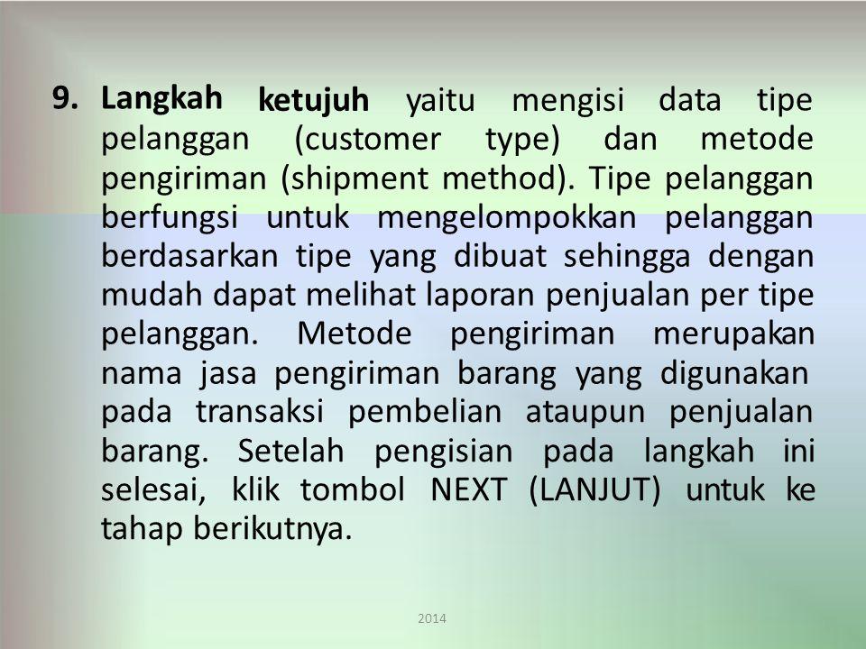 datatipe 2014 9.Langkah pelanggan ketujuhyaitumengisi (customertype)dan metode pengiriman (shipment method).