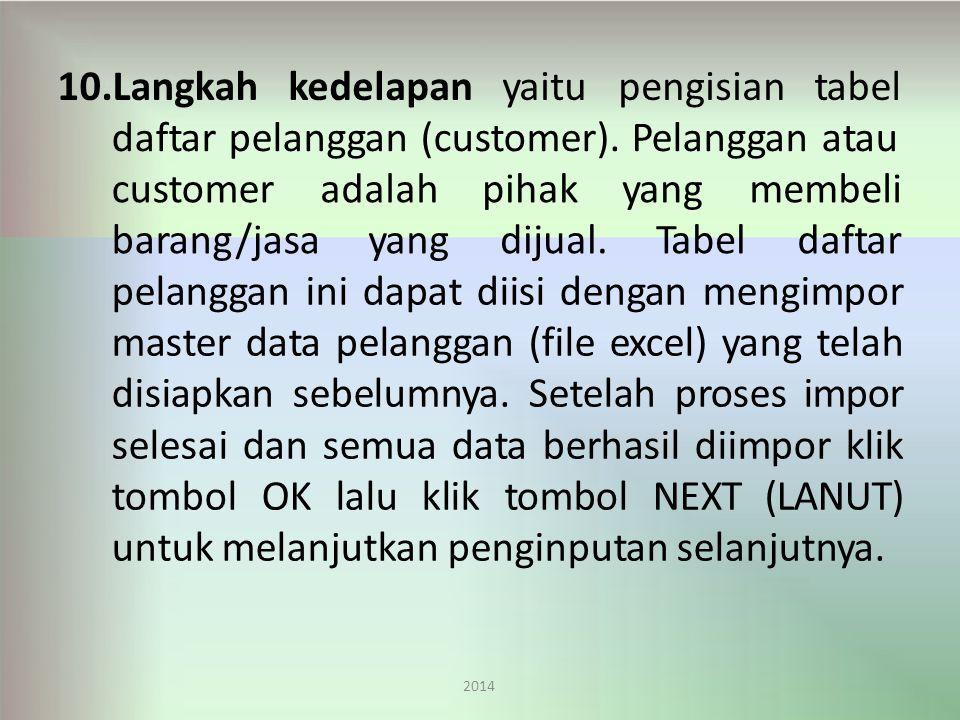 10.Langkah 2014 kedelapanyaitupengisiantabel daftar pelanggan (customer).