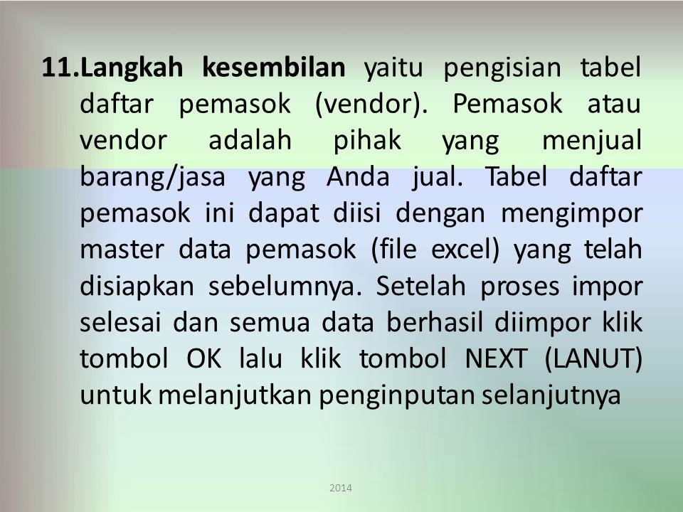11.Langkah 2014 kesembilanyaitupengisian Pemasok tabel atau daftar vendor pemasok adalah (vendor).