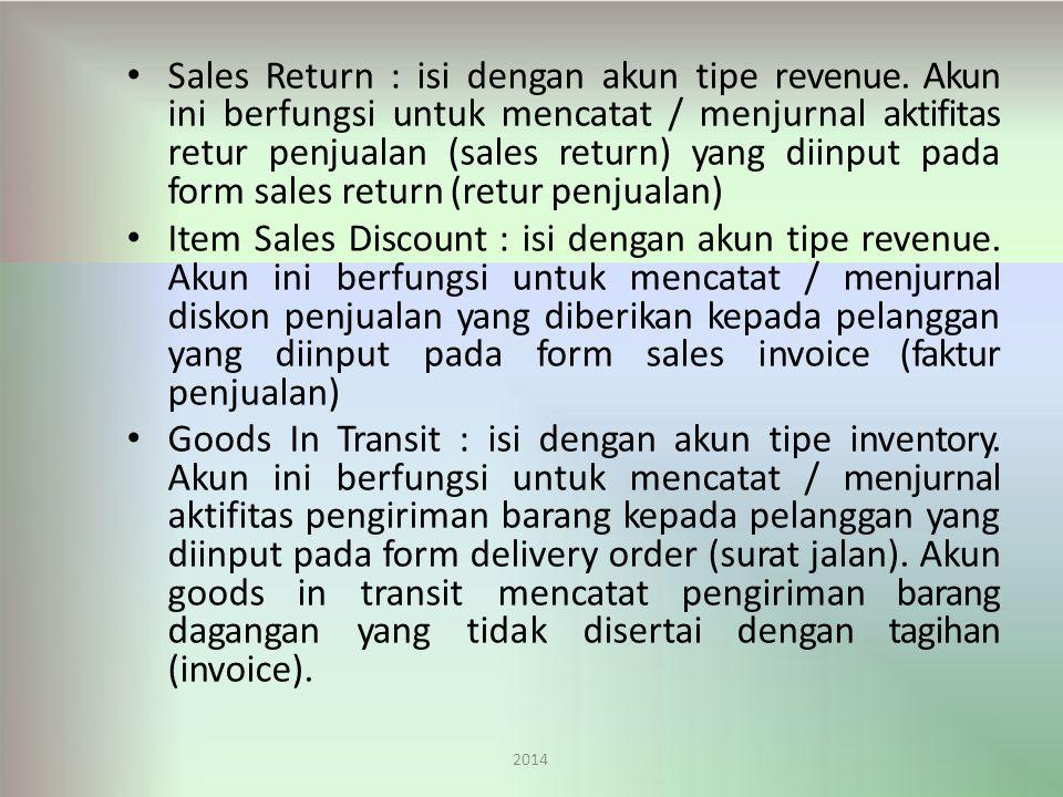 Sales Return : isi dengan akun tipe revenue.