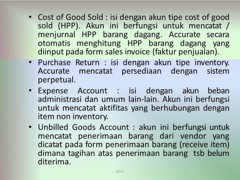 Cost of Good Sold : isi dengan akun tipe cost of good sold (HPP).