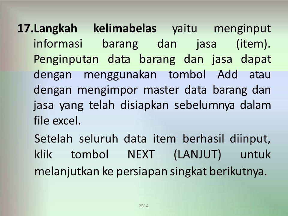 yaitu 2014 menginput17.Langkah informasi kelimabelas barang Penginputandatadatabarang danjasa(item).