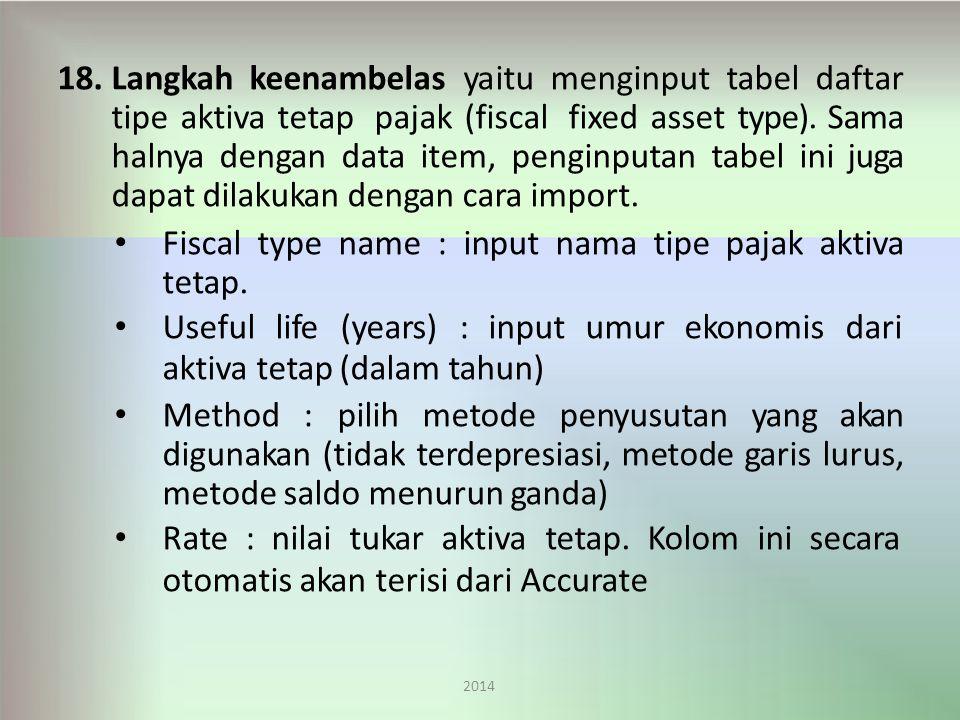 18.Langkah keenambelas yaitu menginput tabel daftar tipe aktiva tetap pajak (fiscal fixed asset type).