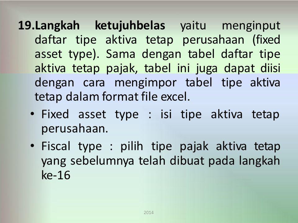 19.Langkah ketujuhbelas yaitu menginput daftar tipe aktiva tetap perusahaan (fixed asset type).