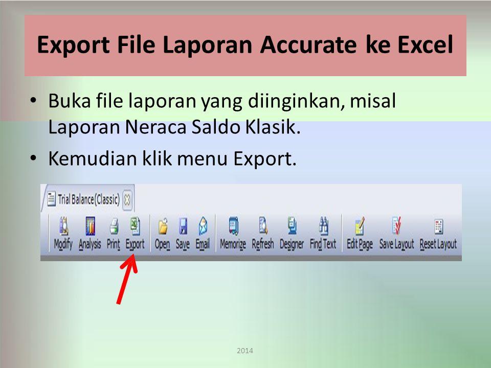 Export File Laporan Accurate ke Excel Buka file laporan yang diinginkan, misal Laporan Neraca Saldo Klasik.