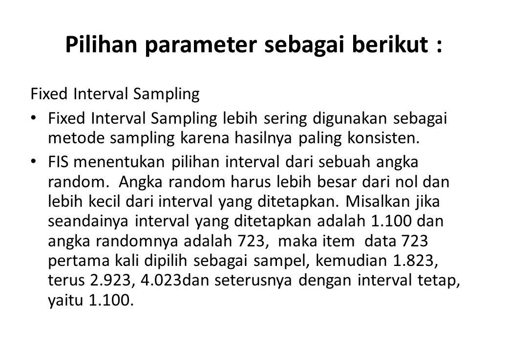 2. Record Sampling Record sampling didasarkan pada tiap-tiap record dalam sebuah file, tanpa memperhatikan nilai rupiah yang ada di- fieldnya. Sehingg