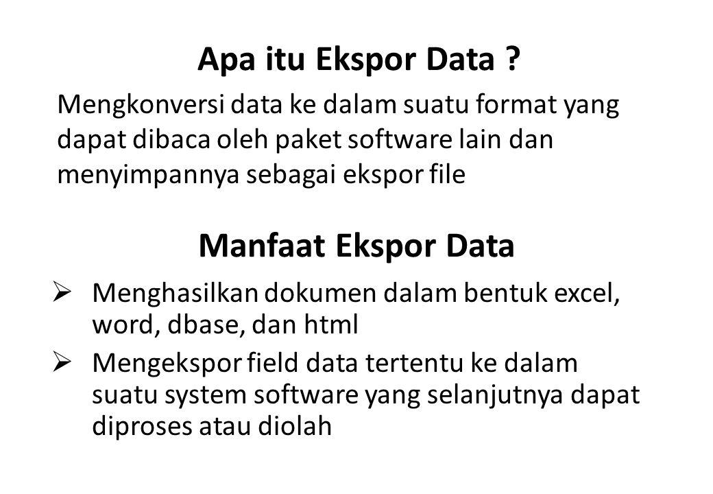 KEUNTUNGAN MELAKUKAN EKSTRAK DATA  Menghemat Waktu Pemrosesan komputer  Menghemat kebutuhan akan disk space  Tidak merubah file yang ada dalam file