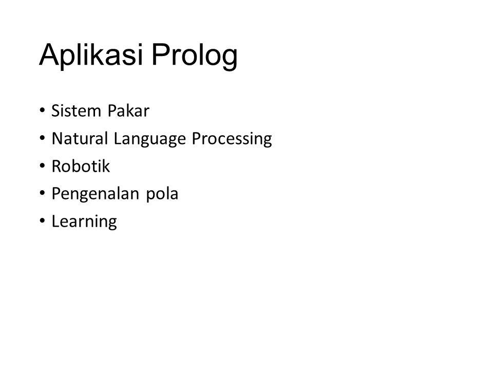 Aplikasi Prolog Sistem Pakar Natural Language Processing Robotik Pengenalan pola Learning