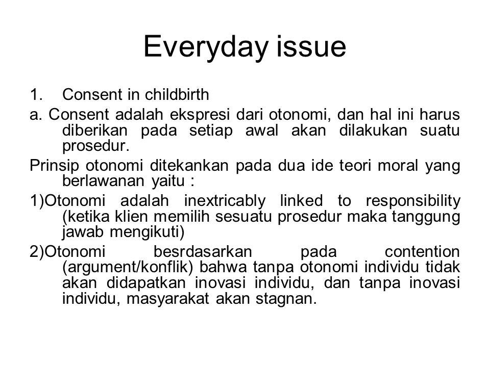 Every..Consent juga merupakan sebagai pengaman dari kepentingan pasien.