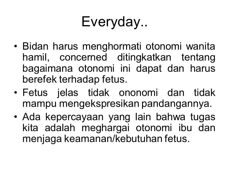 everyday c. Apakah constitutes (komponen)consent? 1)Voluntaries 2)Infaormasi 3)Kompeten 4)Keputusan