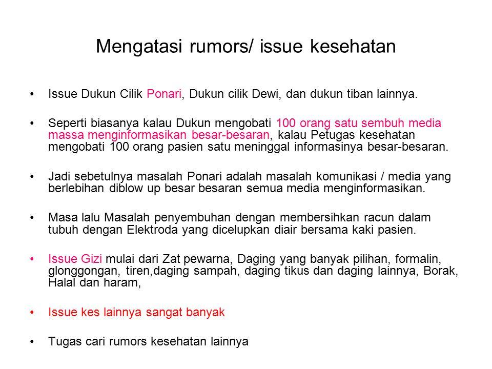 Mengatasi rumors/ issue kesehatan Issue Dukun Cilik Ponari, Dukun cilik Dewi, dan dukun tiban lainnya.