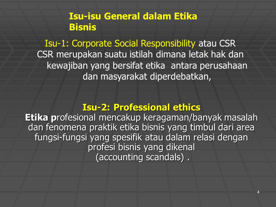 4 Isu-1: Corporate Social Responsibility atau CSR CSR merupakan suatu istilah dimana letak hak dan kewajiban yang bersifat etika antara perusahaan dan