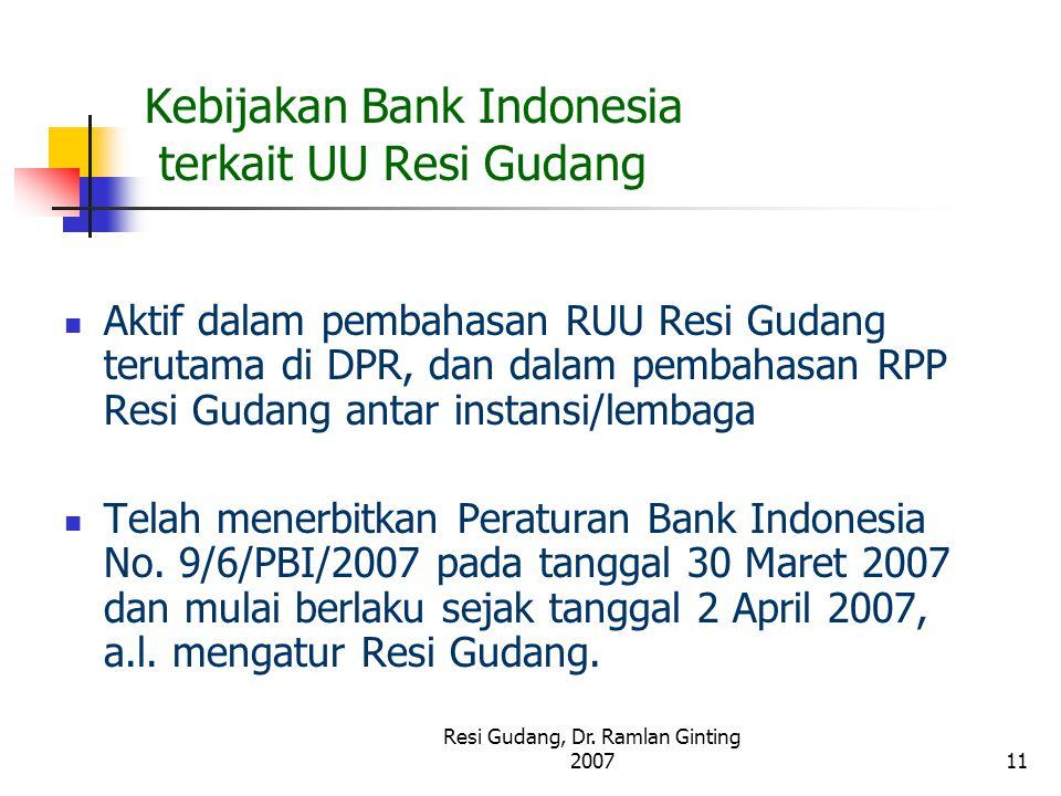 Resi Gudang, Dr. Ramlan Ginting 200711 Kebijakan Bank Indonesia terkait UU Resi Gudang Aktif dalam pembahasan RUU Resi Gudang terutama di DPR, dan dal