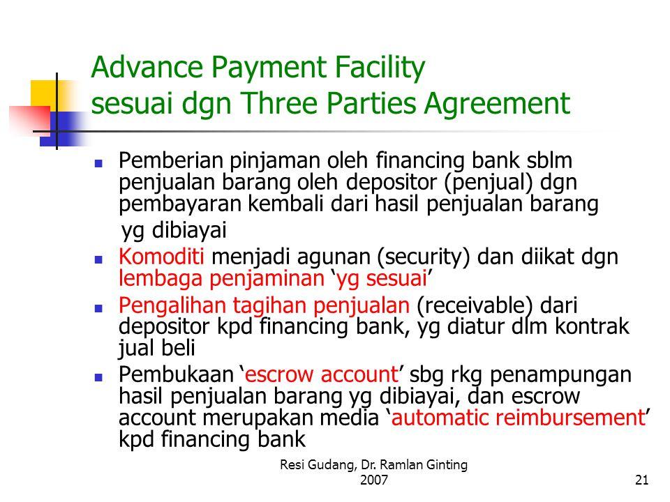 Resi Gudang, Dr. Ramlan Ginting 200721 Advance Payment Facility sesuai dgn Three Parties Agreement Pemberian pinjaman oleh financing bank sblm penjual