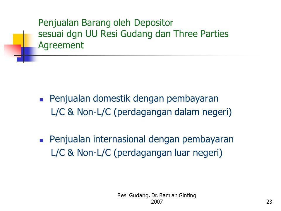 Resi Gudang, Dr. Ramlan Ginting 200723 Penjualan Barang oleh Depositor sesuai dgn UU Resi Gudang dan Three Parties Agreement Penjualan domestik dengan