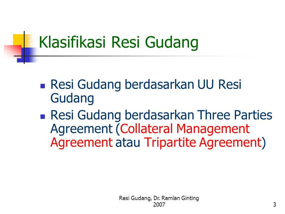 Resi Gudang, Dr. Ramlan Ginting 20073 Klasifikasi Resi Gudang Resi Gudang berdasarkan UU Resi Gudang Resi Gudang berdasarkan Three Parties Agreement (