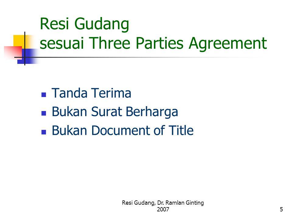 Resi Gudang, Dr. Ramlan Ginting 20075 Resi Gudang sesuai Three Parties Agreement Tanda Terima Bukan Surat Berharga Bukan Document of Title