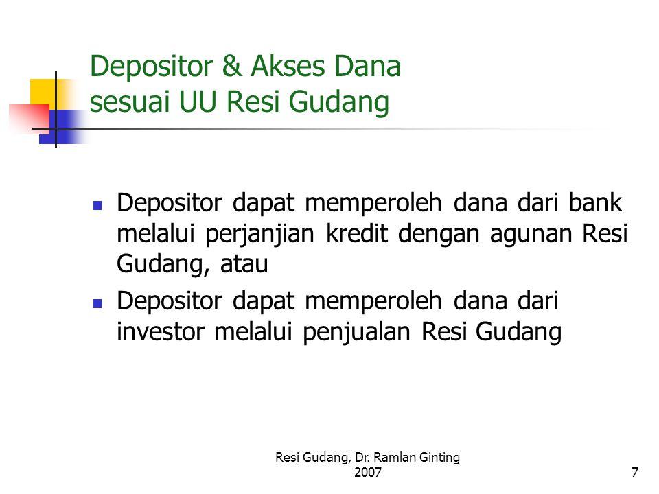 Resi Gudang, Dr. Ramlan Ginting 20077 Depositor & Akses Dana sesuai UU Resi Gudang Depositor dapat memperoleh dana dari bank melalui perjanjian kredit