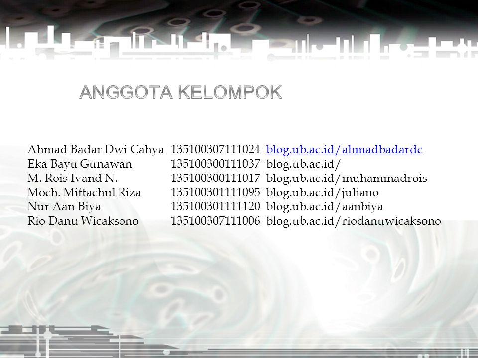 Ahmad Badar Dwi Cahya135100307111024blog.ub.ac.id/ahmadbadardcblog.ub.ac.id/ahmadbadardc Eka Bayu Gunawan135100300111037blog.ub.ac.id/ M. Rois Ivand N