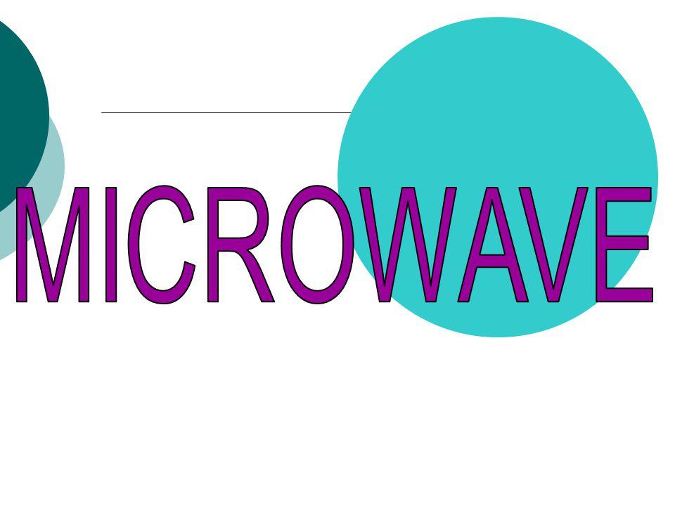 M icrowave adalah gelombang elektromagnet yang memiliki panjang gelombang antara 1 mm (milimeter) samapi 1m (meter) yang berarti range frekuensinya antara 0,3 GHz (Giga Herz) sampai 300 GHz (Giga Herz).