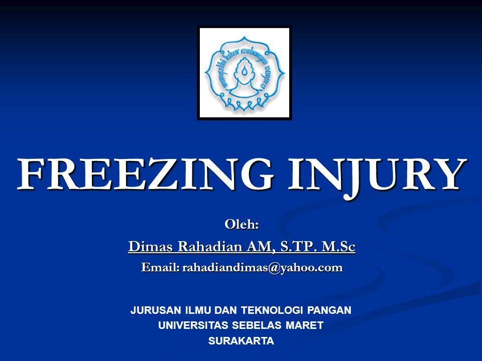 FREEZING INJURY Oleh: Dimas Rahadian AM, S.TP.