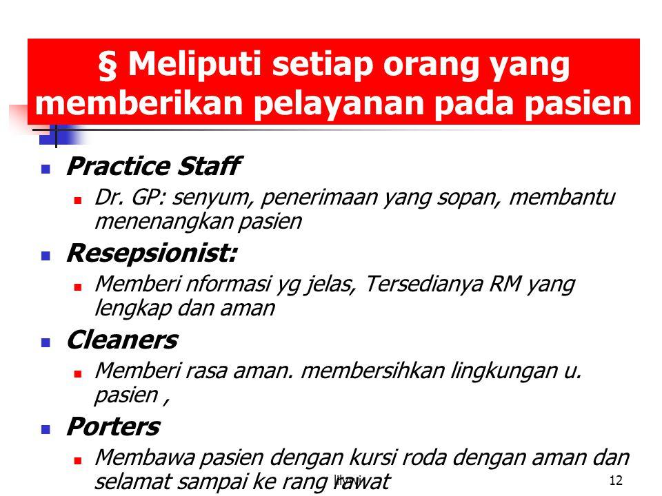 lilywi12 § Meliputi setiap orang yang memberikan pelayanan pada pasien Practice Staff Dr.