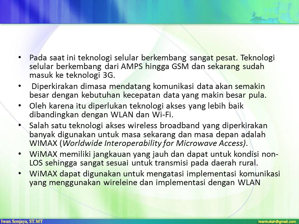 DEFENISI DAN FUNGSI WiMAX, (Worldwide Interoperability for Microwave Access) merupakan teknologi akses nirkabel pita lebar yang mampu mengakses dengan kecepatan yang tinggi dan jangkauan yang luas.