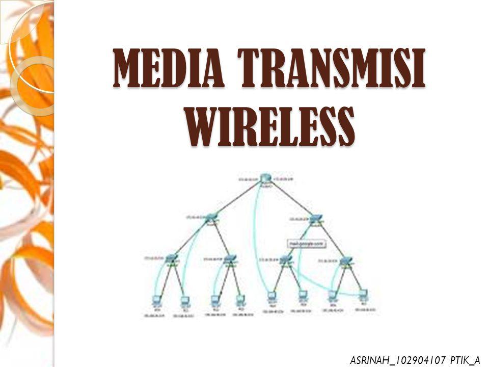 Ada tiga range frekuensi umum dalam transmisi wireless, yaitu : 1.