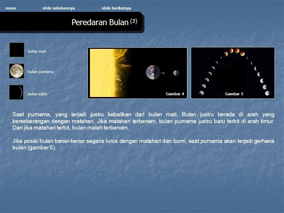 menu Gambar 4 Saat purnama, yang terjadi justru kebalikan dari bulan mati.