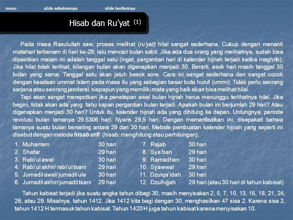 Hisab dan Ru'yat (1) menuslide sebelumnyaslide berikutnya Pada masa Rasulullah saw, proses melihat (ru'yat) hilal sangat sederhana.